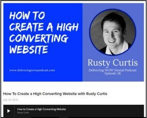 Anissa Holmes Rusty Curtis Podcast High-converting Dental Practice Websites